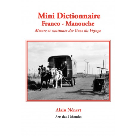 Mini Dictionnaire Franco-Manouche par Alain Nénert - Éditions Arts ...